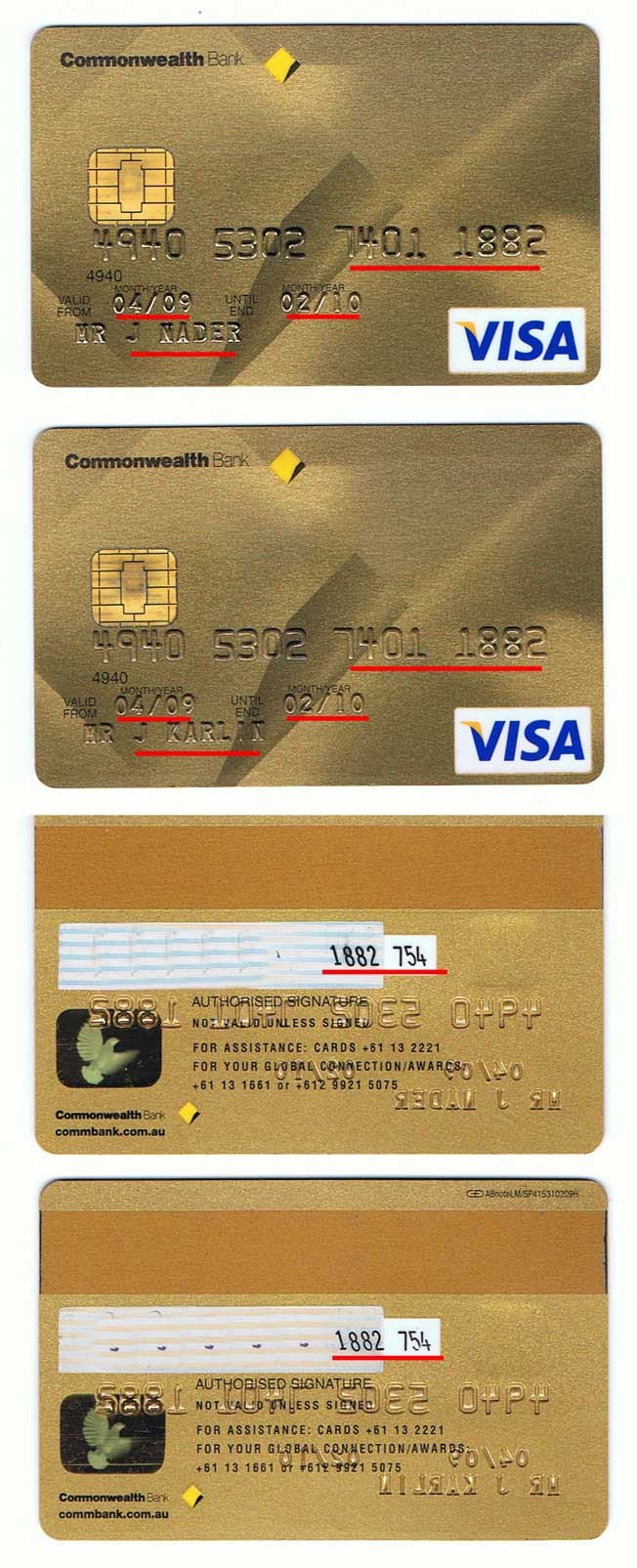 Before Mr Cohen starts to wonder if I am lying to my banks, he can check this out to see that my banks know exactly who I am, and they issue me with two cards that, apart from one being for JN and another for JK, they are 100% identical in every respect. The bank account links to the one single account using the same numbers, the same expiry dates, and even the same security number at the back.